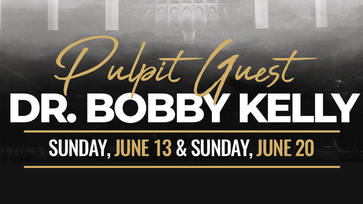 Pulpit Guest Dr. Bobby Kelly